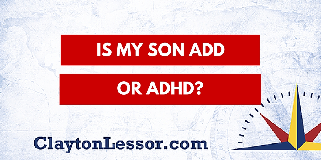 is-my-son-add-adhd-clayton-lessor-quest-project